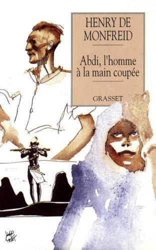 Abdi, l'homme à la main coupée, tome 2 par Henry de Monfreid