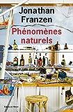 Phénomènes naturels | Franzen, Jonathan (1959-....). Auteur