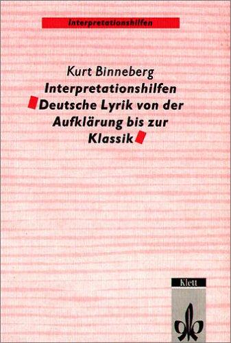 Interpretationshilfen Deutsche Lyrik von der Aufklärung bis zur Klassik