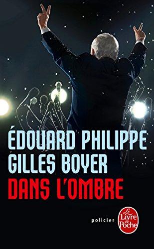 Dans l'ombre par Edouard Philippe, Gilles Boyer