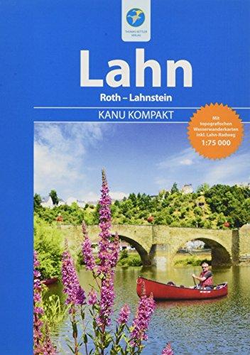 Kanu Kompakt Lahn: Die Lahn von Roth bis Lahnstein mit topografischen Wasserwanderkarten