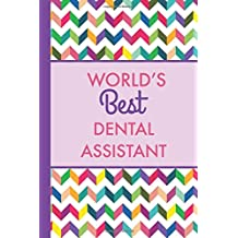 World's Best Dental Assistant: Rainbow Chevron, Lightly Lined, 120 Pages, Perfect for Notes, Journaling, Mother's Day and Christmas