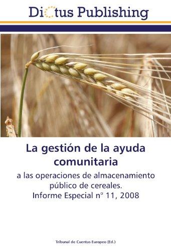 La gestión de la ayuda comunitaria: a las operaciones de almacenamiento público de cereales. Informe Especial n° 11, 2008