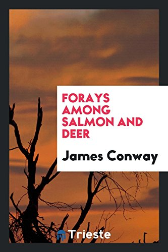Forays among salmon and deer