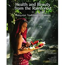 Health & Beauty From the Rainforest: Malaysian Traditions of Ramuan (2009-04-16)