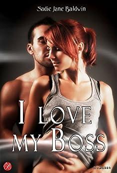 I love my boss (Digital Emotions) di [Baldwin, Sadie Jane]