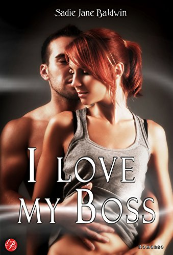 I love my boss (Le coincidenze dell'amore serie Vol. 1) di [Baldwin, Sadie Jane]
