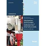 Löschwassereinrichtungen: Planung, Einbau, Betrieb und Instandhaltung von Wandhydrantenanlagen sowie Anlagen mit Über- und Unterflurhydranten Kommentar zu DIN 14462 (Beuth Kommentar)