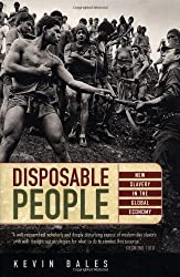 Disposable People: New Slavery in the Global Economy by Kevin Bales (1999-09-28)