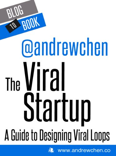 The Viral Startup: A Guide to Designing Viral Loops (English Edition) de [