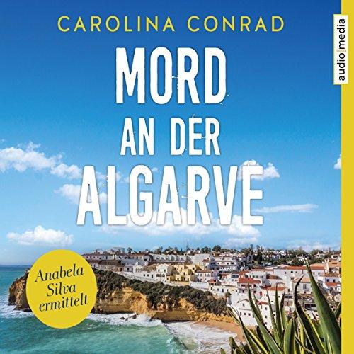 Buchseite und Rezensionen zu 'Mord an der Algarve (Anabela Silva ermittelt 1)' von Carolina Conrad