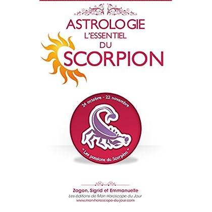 Astrologie : l'Essentiel du Scorpion (Edition 2015) (L'Essentiel des signes en Astrologie t. 8)