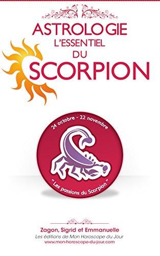 Astrologie : l'Essentiel du Scorpion (Edition 2015) (L'Essentiel des signes en Astrologie t. 8) par Emmanuelle