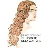 Hervé Boudon : Une histoire de la coiffure