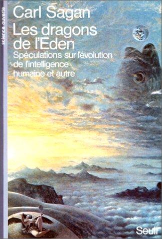 Les dragons de l'Eden : Spéculations sur l'évolution de l'intelligence humaine et autre
