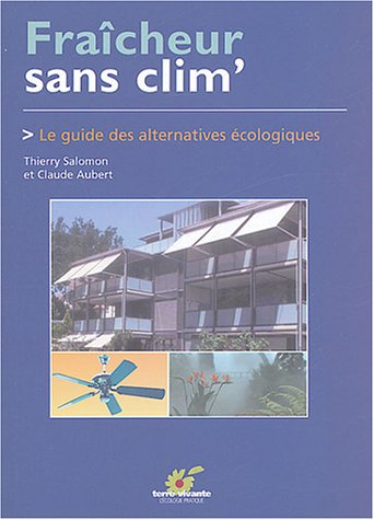 Fracheur sans clim' : Le guide des alternatives cologiques