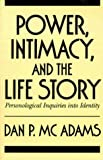 Power Intimacy & Life Story: Personalogical Inquiries into Identity