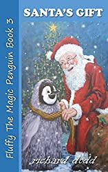 Santa's Gift: Volume 3 (Fluffy The Magic Penguin)