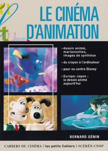 Le cinéma d'animation : Dessin animé, marionnettes, images de synthèses