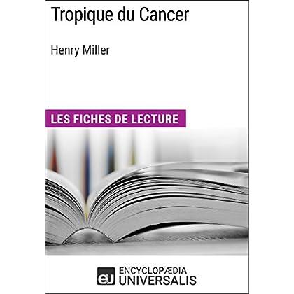 Tropique du Cancer d'Henry Miller: Les Fiches de lecture d'Universalis