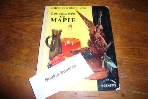 Comtesse Guy de Toulouse-Lautrec. Les Recettes de Mapie. Photographies de Maurice Crespi. Dessins de Jean Reschofsky