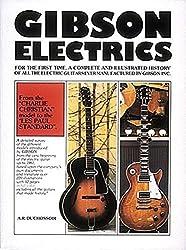 Gibson Electrics: Vol 1 by A. R. Duchossoir (1981-03-01)