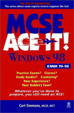 MCSE Windows 98 Ace it! (MCSE Ace it) por Curt Simmons