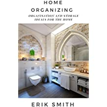 Home Organizing: Organisation and storage ideals for the home (English Edition)