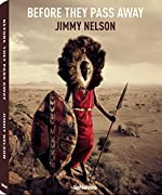 Les dernières ethnies - Avant qu'elles ne disparaissent de Jimmy Nelson