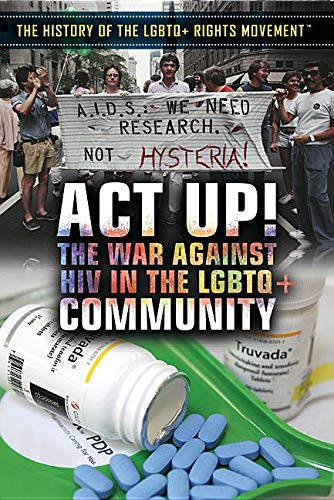 Act Up!: The War Against HIV in the LGBTQ + Community