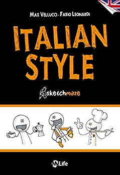 Italian Style - English Version: An amazing trip through the Italian Style, with original and funny illustrations di [Vellucci, Max, Leonardi, Fabio]