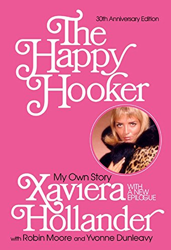 The Happy Hooker: My Own Story (English Edition)