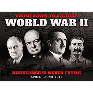 Resistance is Never Futile (April - June 1943) - Countdown to Victory: World War II