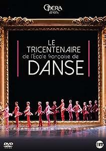 Le Tricentenaire de l'école Française de Danse