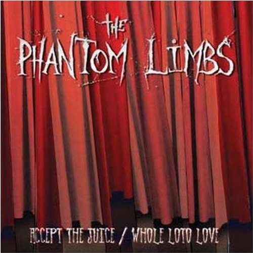Accept the Juice/Whole Loto Love by Phantom Limbs (2009-03-03)