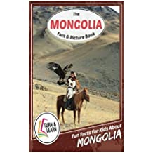 The Mongolia Fact and Picture Book: Fun Facts for Kids About Mongolia (Turn and Learn)