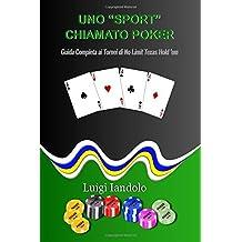 Uno Sport Chiamato Poker: Guida Completa ai Tornei di No Limit Texas Hold 'em