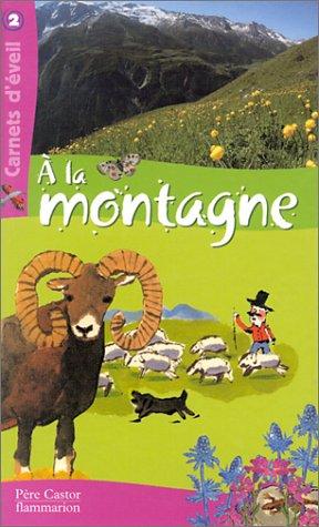 A la montagne par Laurent Bessol, Bruno Gibert, Kaori Souvignet