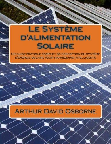 Le Système d'alimentation Solaire: Un guide pratique complet de conception du système d'énergie solaire pour mannequins intelligents