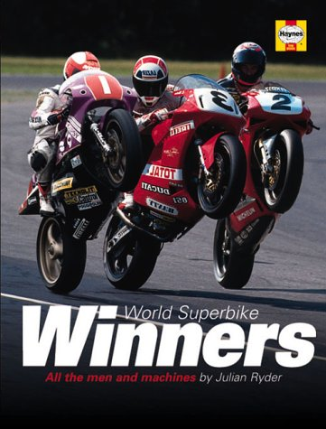 World Superbike Winners: All the Men and Machines por Julian Ryder