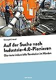 Auf der Suche nach Industrie-4.0-Pionieren: Die vierte industrielle Revolution in globalen Fallbeispielen (Varia)