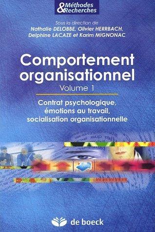 Comportement organisationnel : Volume 1. Contrat psychologique. motions au travail. socialisation organisationnelle. de Delobbe. Nathalie (2005) Broch