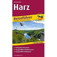 Harz: Reiseführer für Ihren Aktiv-Urlaub, kompakte Reiseinfos, ausgewählte Wandertouren, übersichtlicher Kartenatlas (Reiseführer/RF)