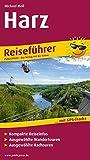 Harz: Reiseführer für Ihren Aktiv-Urlaub, kompakte Reiseinfos, ausgewählte Wandertouren, übersichtlicher Kartenatlas (Reiseführer / RF)