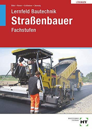 Lernfeld Bautechnik Straßenbauer. Lösungen: Fachstufen