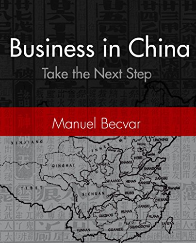 The Import Bible Part 3: Take your importing business to the next level, go to China! Business in China (English Edition)