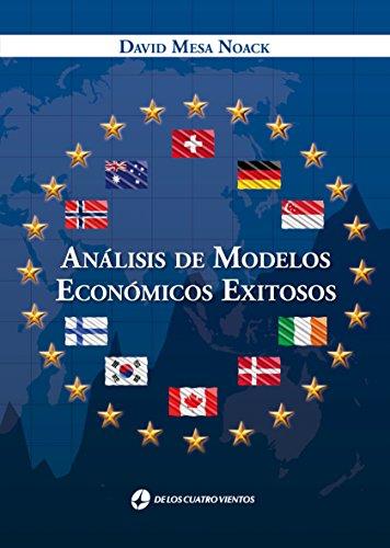 Análisis de Modelos Económicos Exitosos por DAVID MESA NOACK