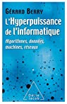 L'Hyperpuissance de l'informatique: Algorithmes,données,machines, réseaux par Berry