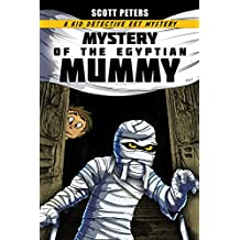 MYSTERY OF THE EGYPTIAN MUMMY (Kid Detective Zet Book 4)