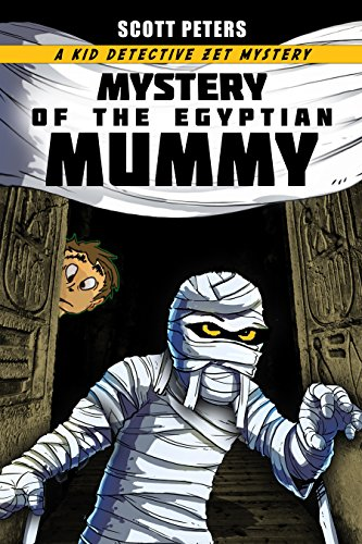 MYSTERY OF THE EGYPTIAN MUMMY (Kid Detective Zet Book 4) (English Edition) par [Peters, Scott]